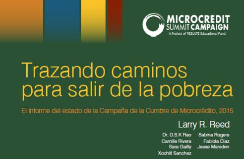 Trazando caminos para salir de la pobreza: El informe del estado de la Campaña de la Cumbre de Microcrédito, 2015